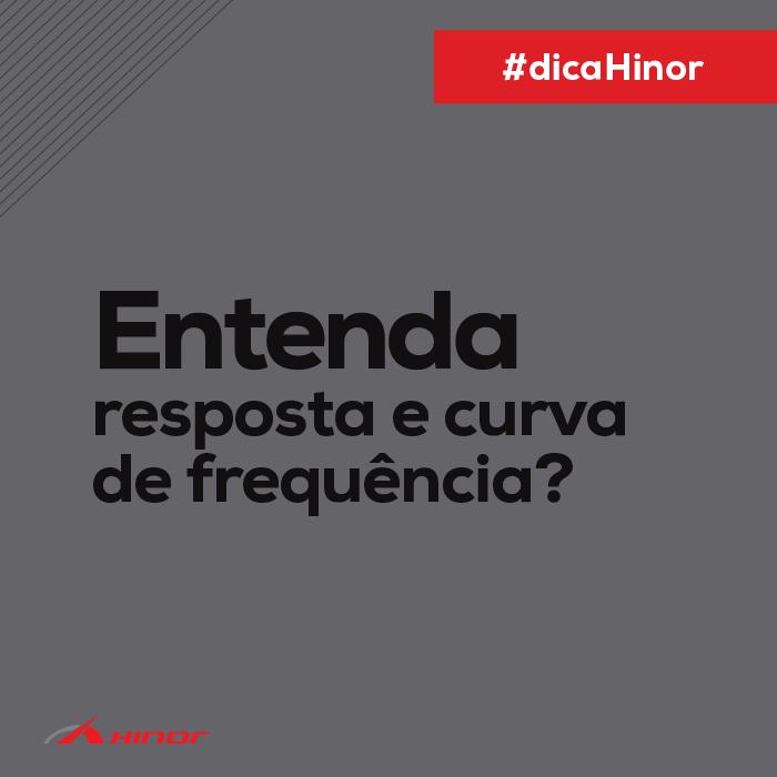 Dica Hinor - Resposta de frequência e curva de resposta de ... f8de7bed26